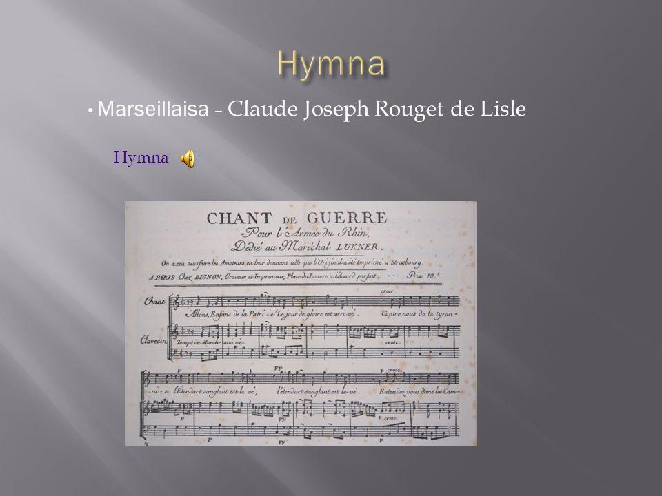 Marseillaisa – Claude Joseph Rouget de Lisle Hymna