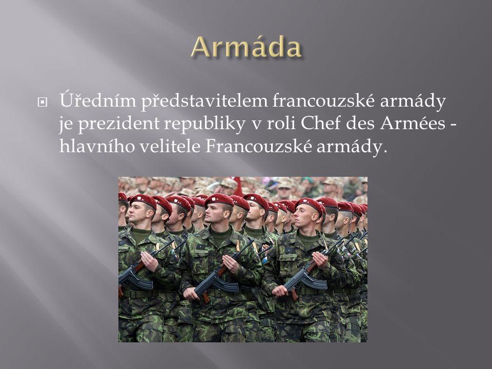  Úředním představitelem francouzské armády je prezident republiky v roli Chef des Armées - hlavního velitele Francouzské armády.