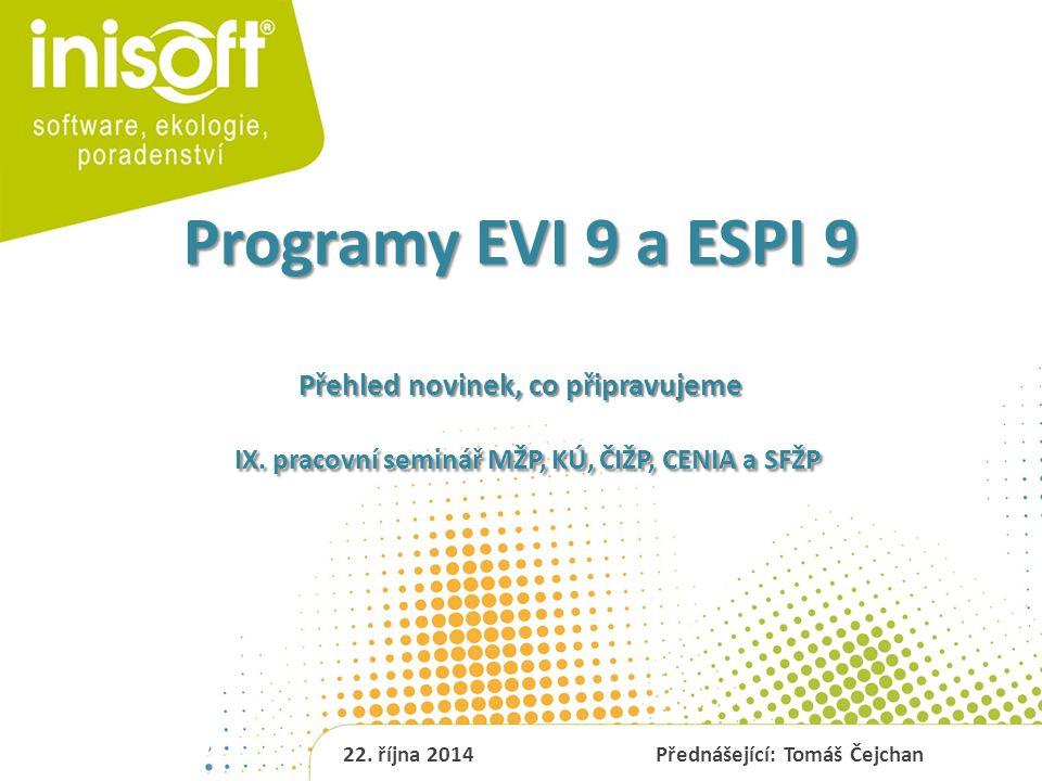 Programy EVI 9 a ESPI 9 Přehled novinek, co připravujeme IX.