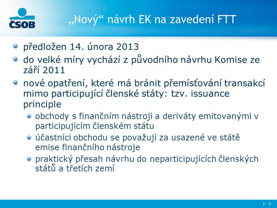 """""""Nový"""" návrh EK na zavedení FTT předložen 14. února 2013 do velké míry vychází z původního návrhu Komise ze září 2011 nové opatření, které má bránit p"""