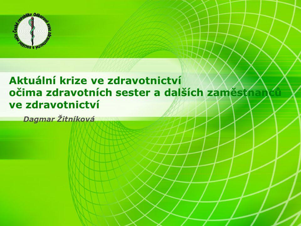 Aktuální krize ve zdravotnictví očima zdravotních sester a dalších zaměstnanců ve zdravotnictví Dagmar Žitníková