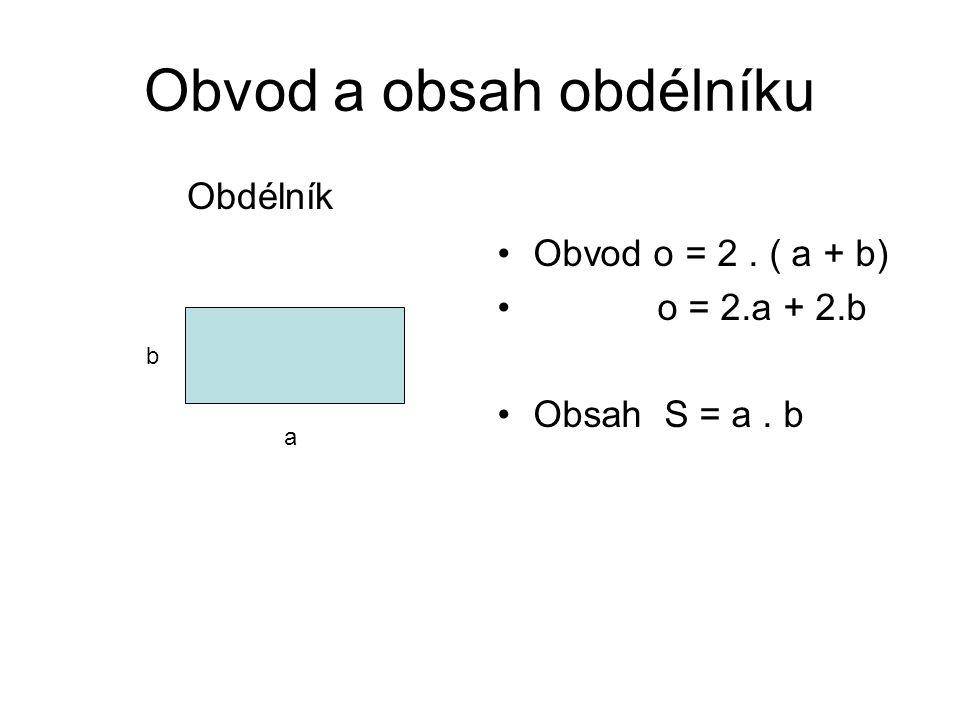 Příklady Vypočítej obvod a obsah čtverce o délce hrany 2,5 cm.