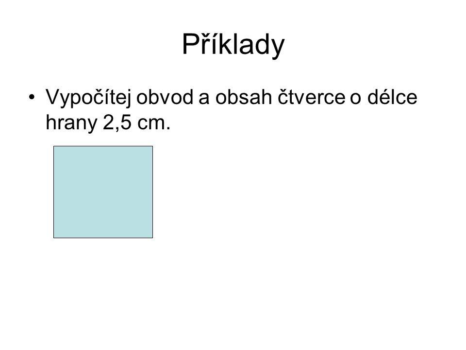 Příklad 2 Vypočítej obvod a obsah obdélníka o délce strany k = 2,8 dm a l = 1,2 dm.