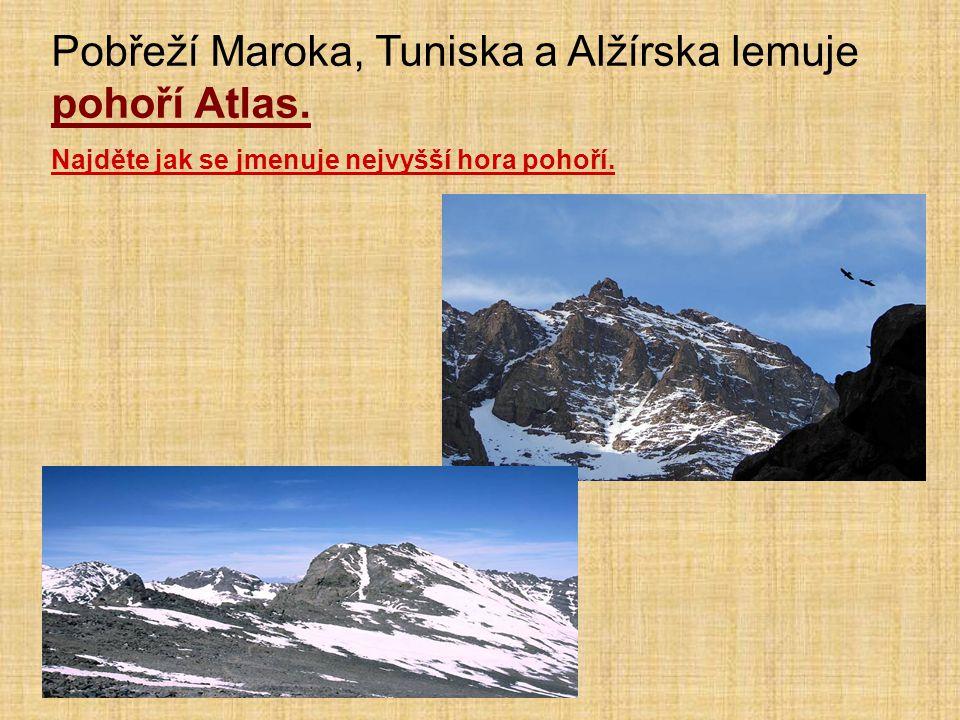 Pobřeží Maroka, Tuniska a Alžírska lemuje pohoří Atlas. Najděte jak se jmenuje nejvyšší hora pohoří.