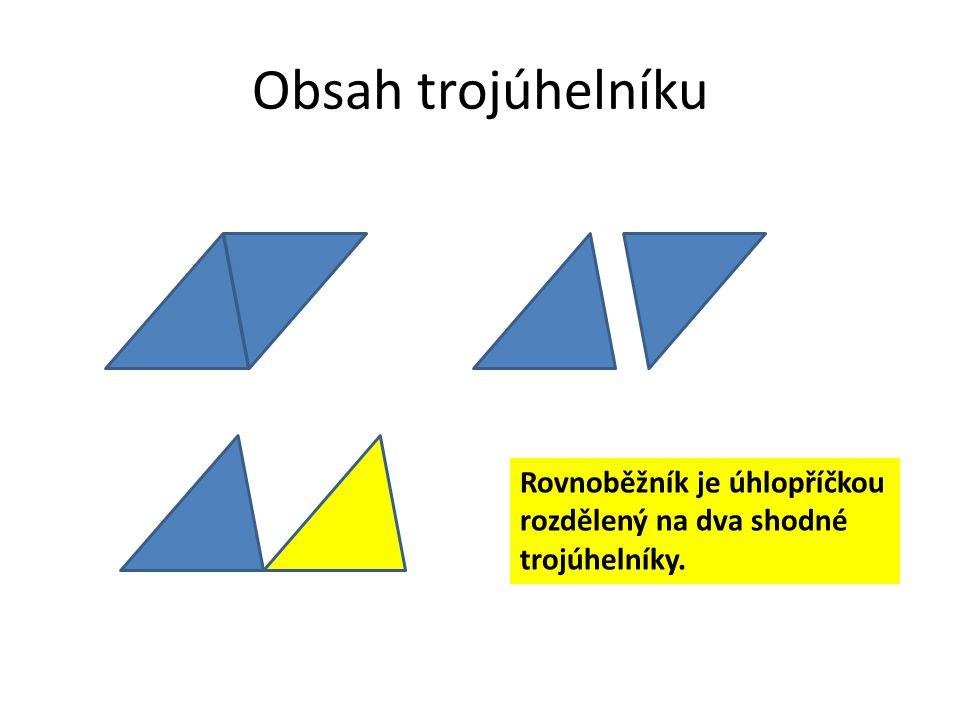 Obsah trojúhelníku Rovnoběžník je úhlopříčkou rozdělený na dva shodné trojúhelníky.