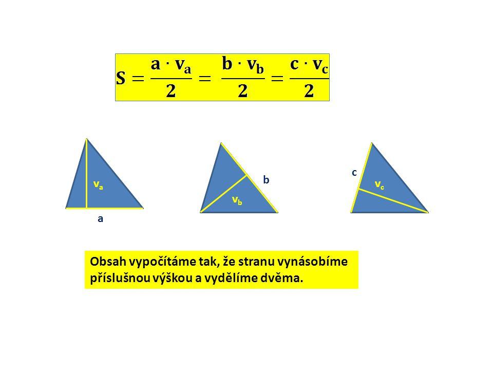 Úkoly: Vypočítej obsah trojúhelníku a = 8 cm v a = 0,7 dm = 7cm S = .