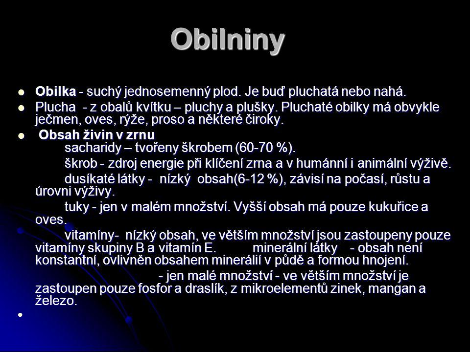 Obilniny Obilniny Obilka - suchý jednosemenný plod.