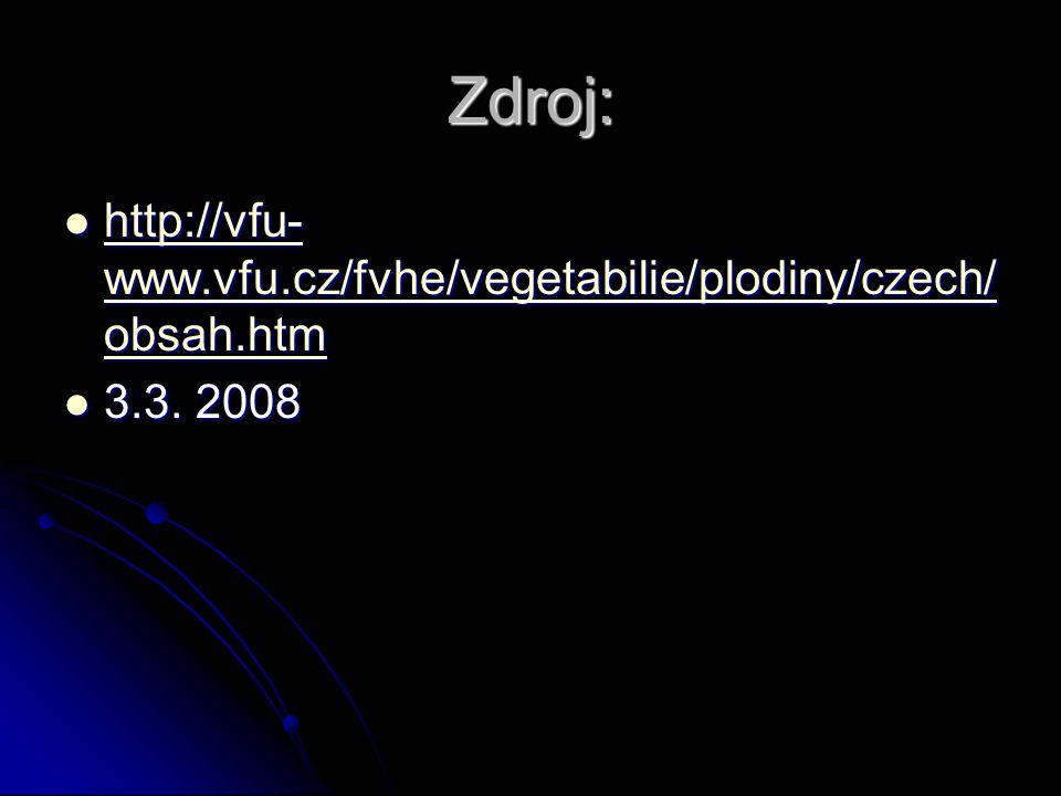 Zdroj: http://vfu- www.vfu.cz/fvhe/vegetabilie/plodiny/czech/ obsah.htm http://vfu- www.vfu.cz/fvhe/vegetabilie/plodiny/czech/ obsah.htm http://vfu- www.vfu.cz/fvhe/vegetabilie/plodiny/czech/ obsah.htm http://vfu- www.vfu.cz/fvhe/vegetabilie/plodiny/czech/ obsah.htm 3.3.