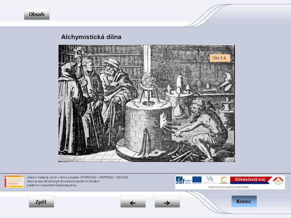Zpět → ← Obsah Konec Učební materiál vznikl v rámci projektu INFORMACE – INSPIRACE – INOVACE, který je spolufinancován Evropským sociálním fondem a státním rozpočtem České republiky.