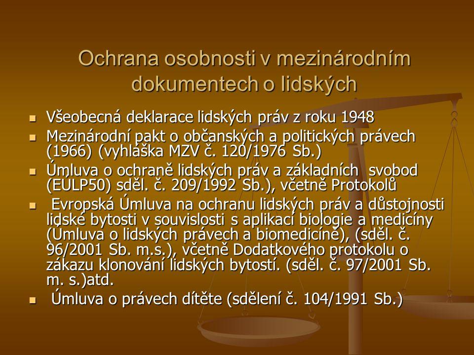 Ochrana osobnosti v mezinárodním dokumentech o lidských Všeobecná deklarace lidských práv z roku 1948 Všeobecná deklarace lidských práv z roku 1948 Me
