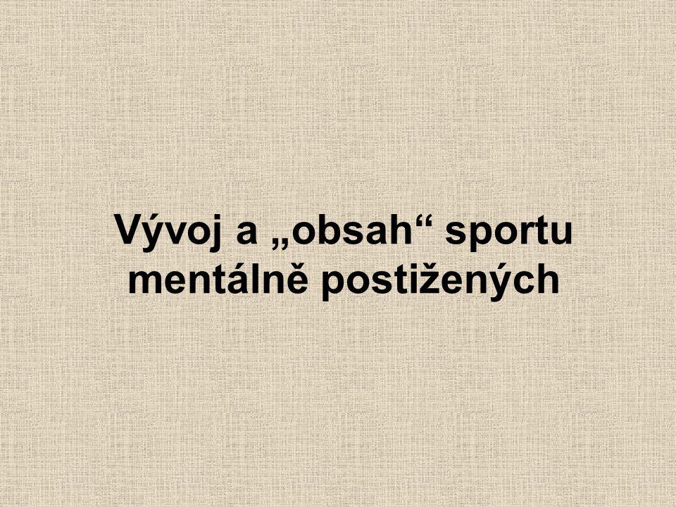 """Vývoj a """"obsah"""" sportu mentálně postižených"""