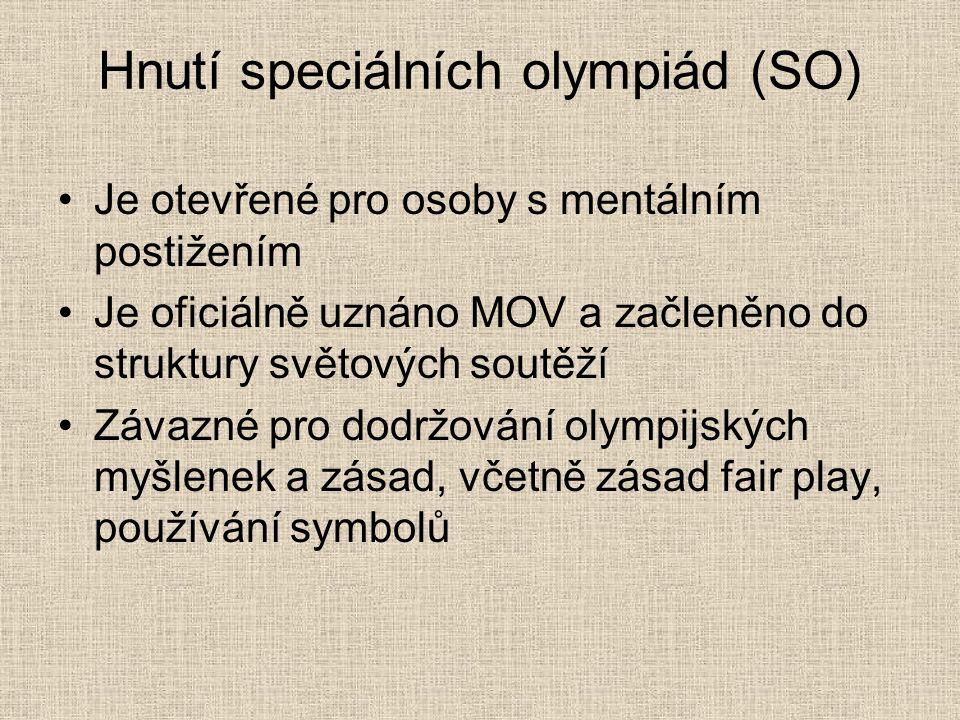 Hnutí speciálních olympiád (SO) Je otevřené pro osoby s mentálním postižením Je oficiálně uznáno MOV a začleněno do struktury světových soutěží Závazn