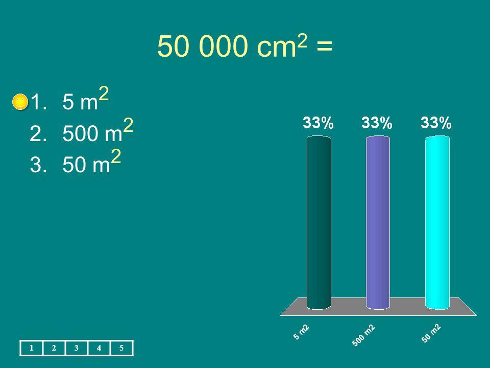7 ha = 1. 7 000 m 2 2.70 000 m 2 3. 700 m 2 12345