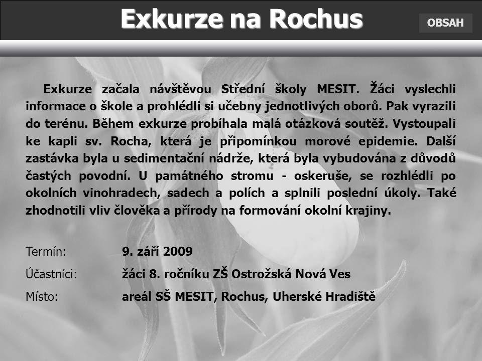 OBSAH Exkurze na Rochus Exkurze začala návštěvou Střední školy MESIT.