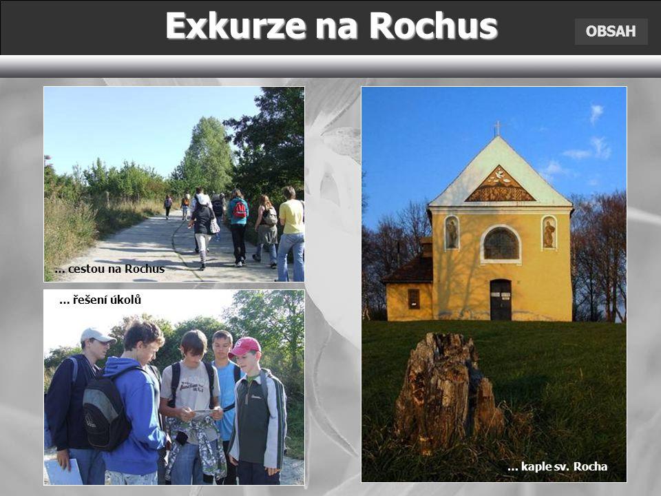 Exkurze na Rochus OBSAH … cestou na Rochus … řešení úkolů … kaple sv. Rocha