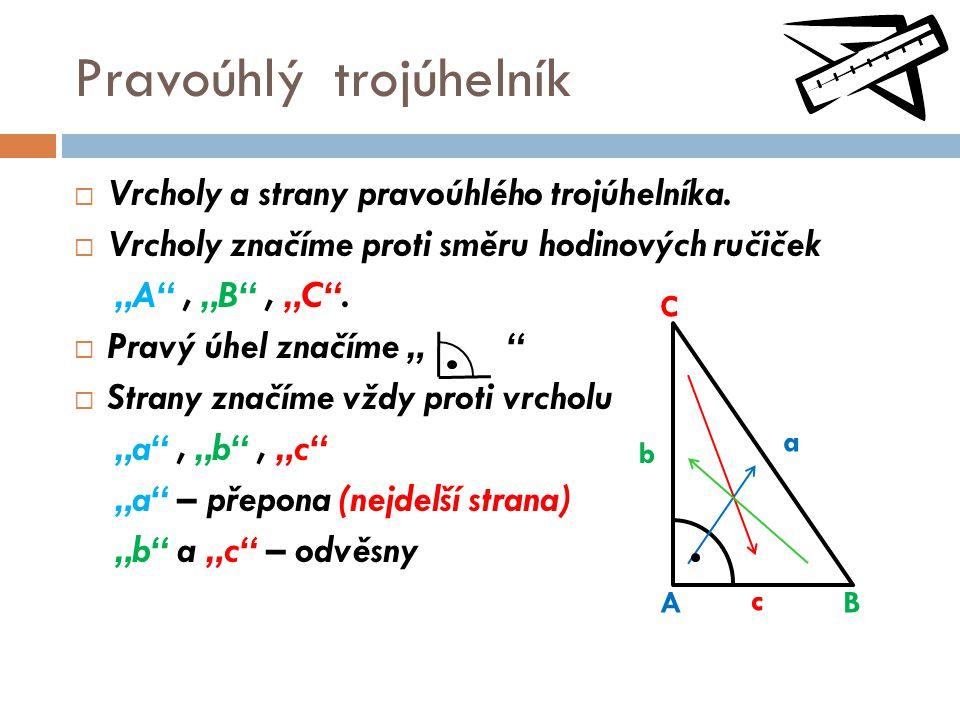 """Pravoúhlý trojúhelník  Vrcholy a strany pravoúhlého trojúhelníka.  Vrcholy značíme proti směru hodinových ručiček """"A"""", """"B"""", """"C"""".  Pravý úhel značím"""
