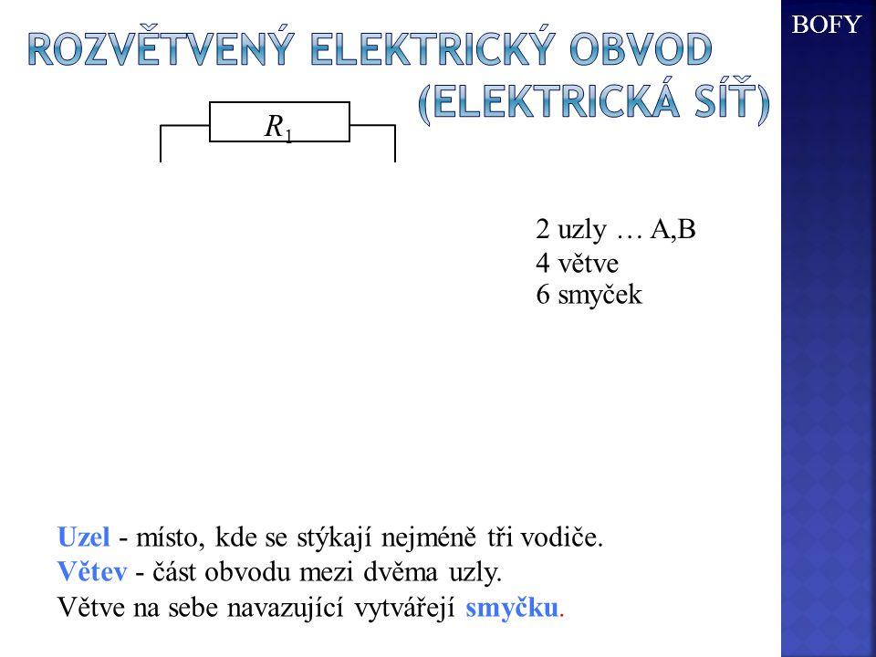 Uzel - místo, kde se stýkají nejméně tři vodiče. Větev - část obvodu mezi dvěma uzly. Větve na sebe navazující vytvářejí smyčku. R1R1 R3R3 + - A 4 vět