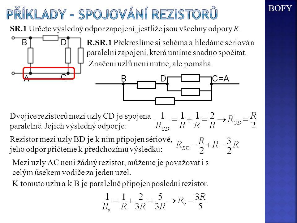 SR.1 Určete výsledný odpor zapojení, jestliže jsou všechny odpory R. R.SR.1 Překreslíme si schéma a hledáme sériová a paralelní zapojení, která umíme