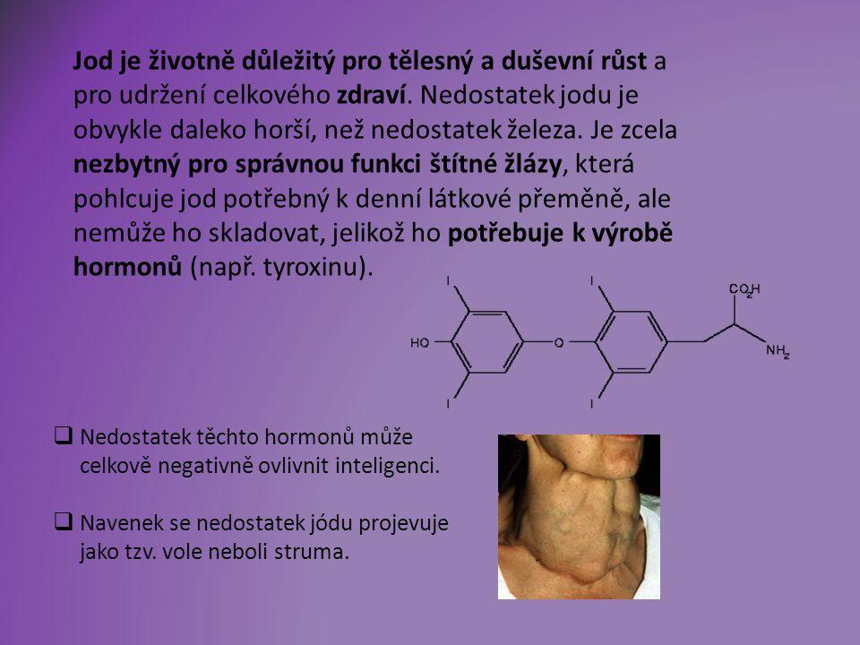 Jod je životně důležitý pro tělesný a duševní růst a pro udržení celkového zdraví.