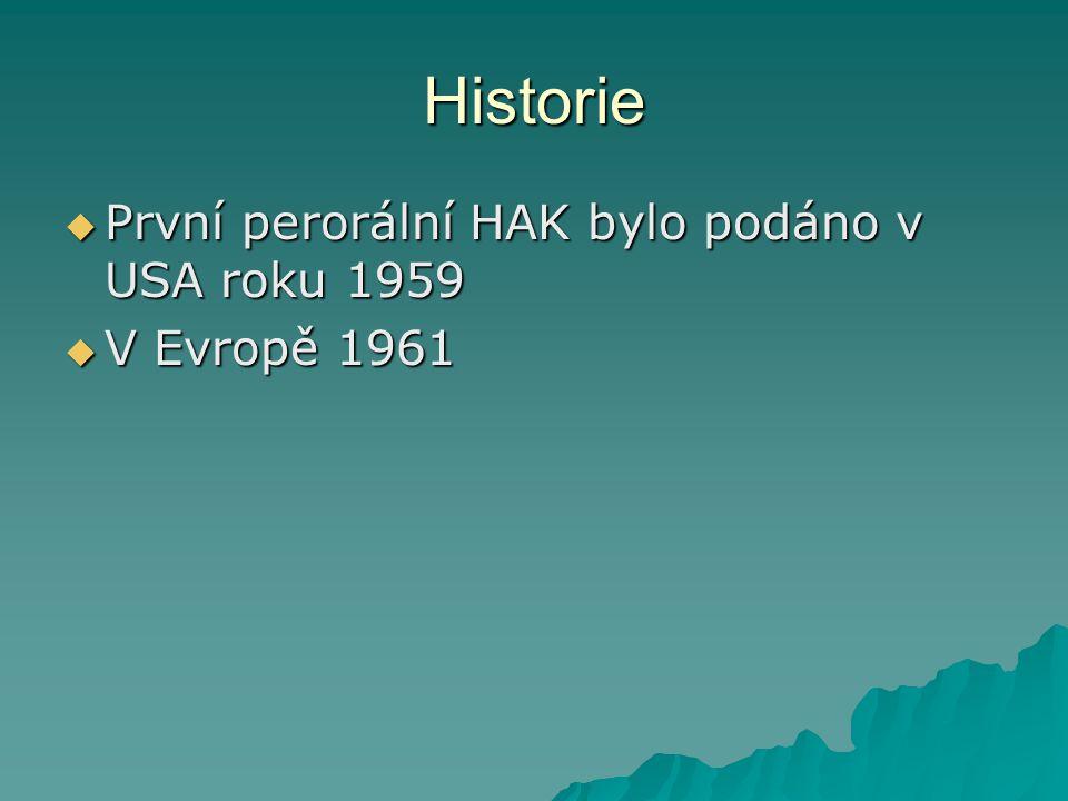 Historie  První perorální HAK bylo podáno v USA roku 1959  V Evropě 1961