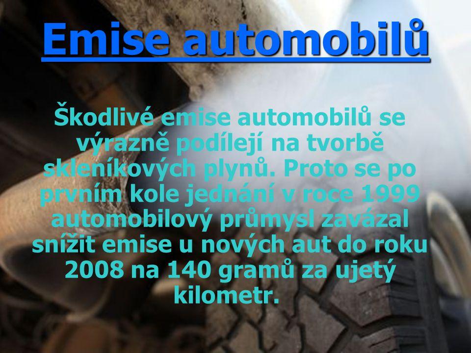 Emise automobilů Škodlivé emise automobilů se výrazně podílejí na tvorbě skleníkových plynů. Proto se po prvním kole jednání v roce 1999 automobilový