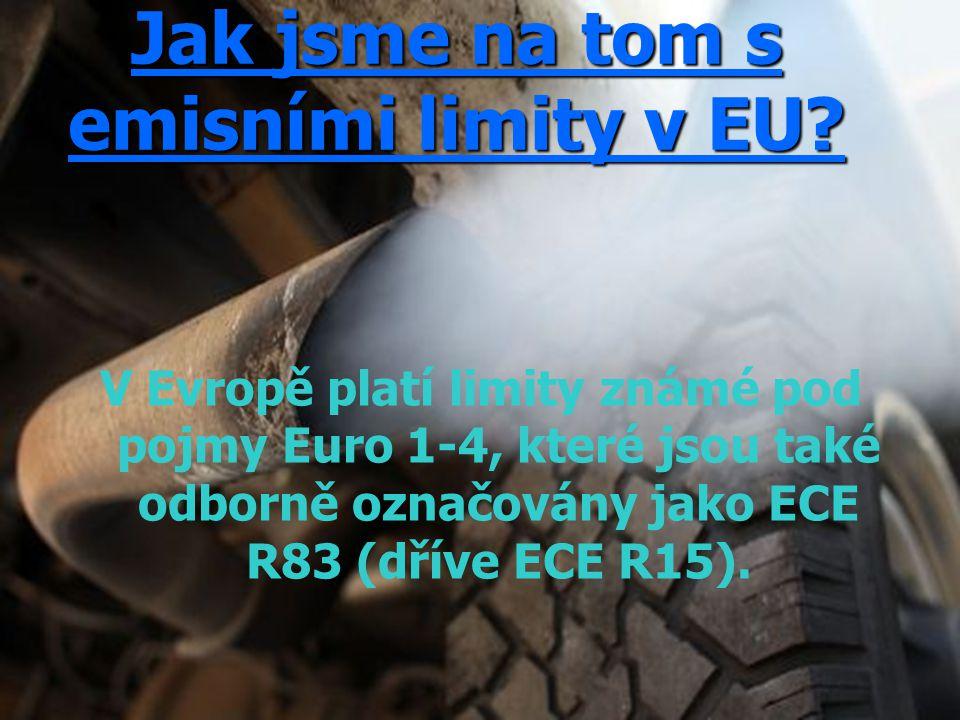 Jak jsme na tom s emisními limity v EU? Jak jsme na tom s emisními limity v EU? V Evropě platí limity známé pod pojmy Euro 1-4, které jsou také odborn