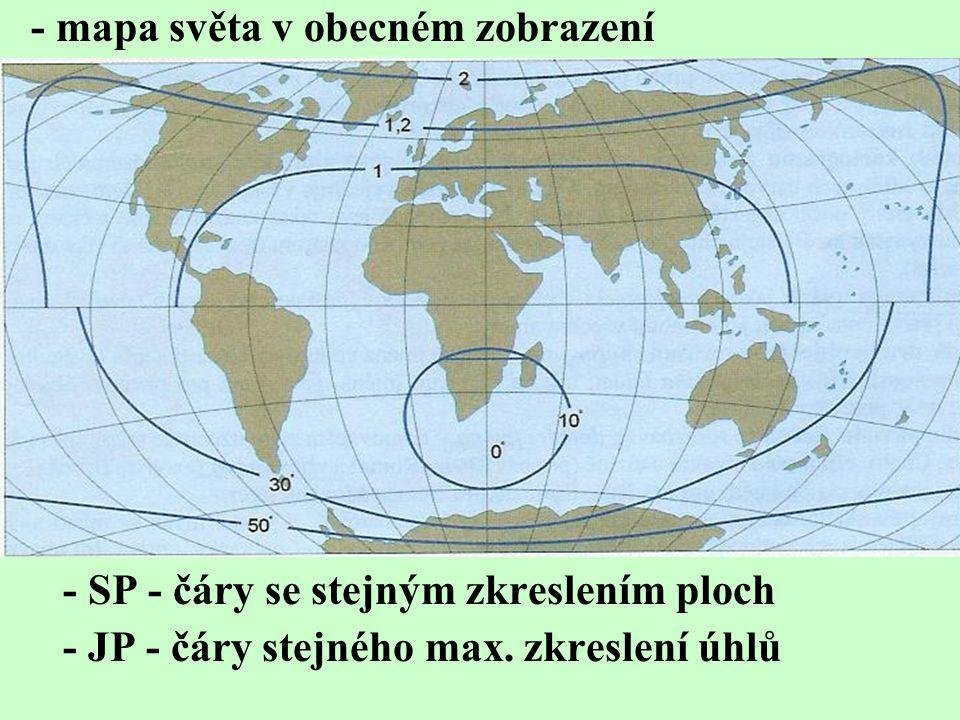 - mapa světa v obecném zobrazení - SP - čáry se stejným zkreslením ploch - JP - čáry stejného max.