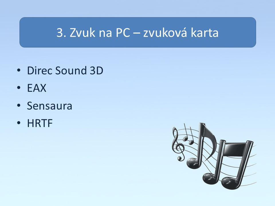Zvuk na pc Direc Sound 3D EAX Sensaura HRTF 3. Zvuk na PC – zvuková karta