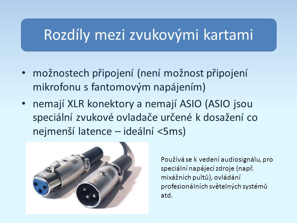 Obsah Rozdíly mezi zvukovými kartami možnostech připojení (není možnost připojení mikrofonu s fantomovým napájením) nemají XLR konektory a nemají ASIO