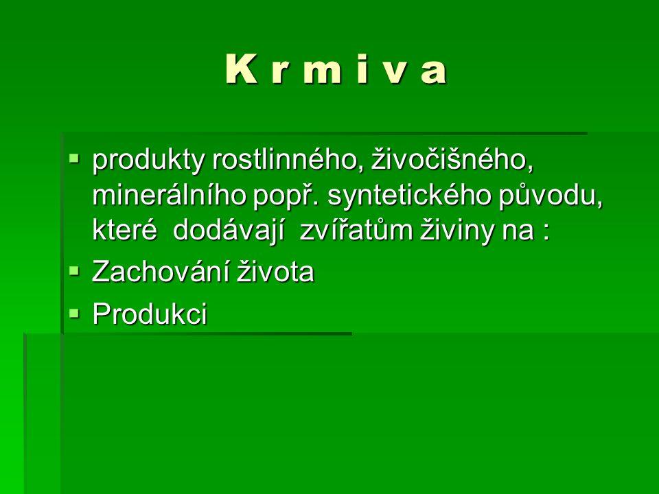 K r m i v a  produkty rostlinného, živočišného, minerálního popř.