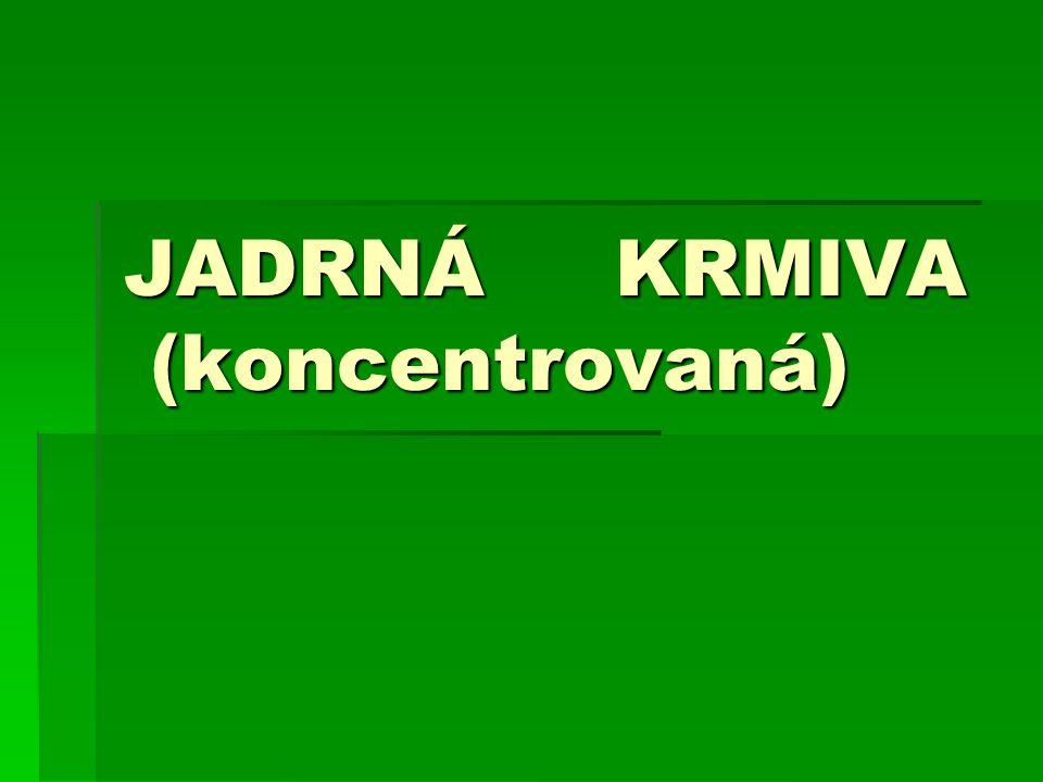 JADRNÁ KRMIVA (koncentrovaná)