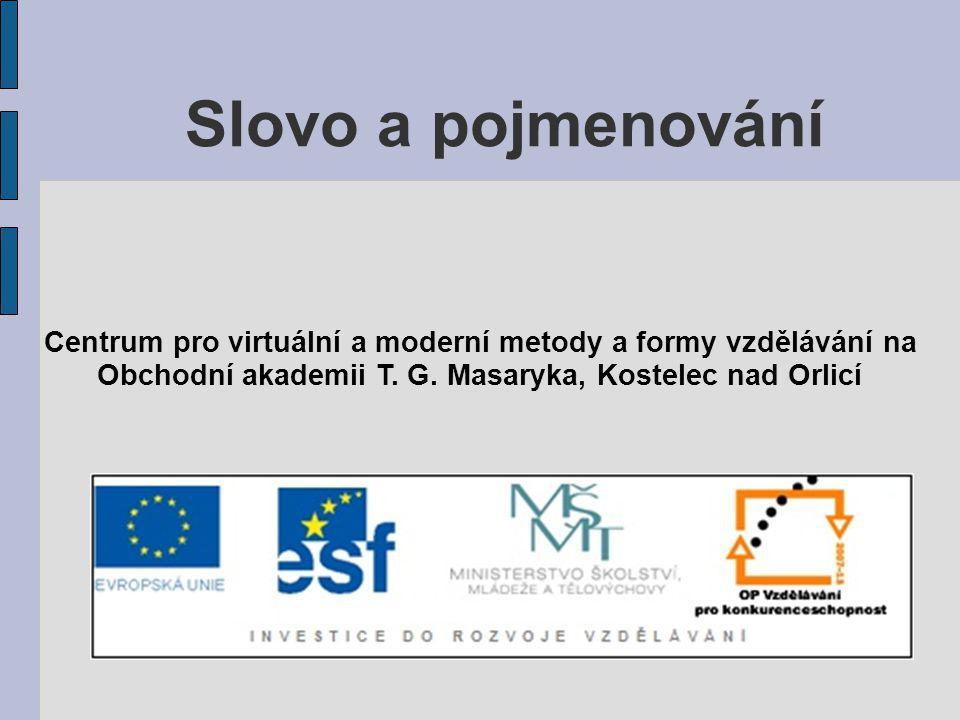 Slovo a pojmenování Centrum pro virtuální a moderní metody a formy vzdělávání na Obchodní akademii T.