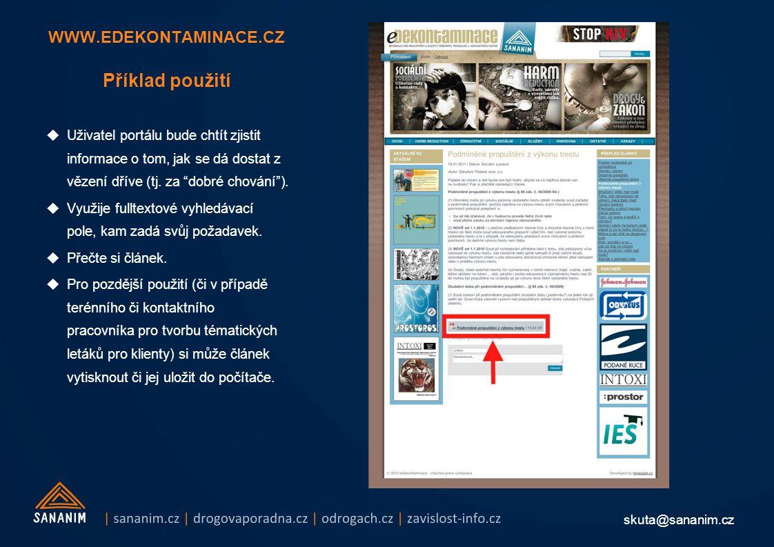 skuta@sananim.cz WWW.EDEKONTAMINACE.CZ Příklad použití  Uživatel portálu bude chtít zjistit informace o tom, jak se dá dostat z vězení dříve (tj.