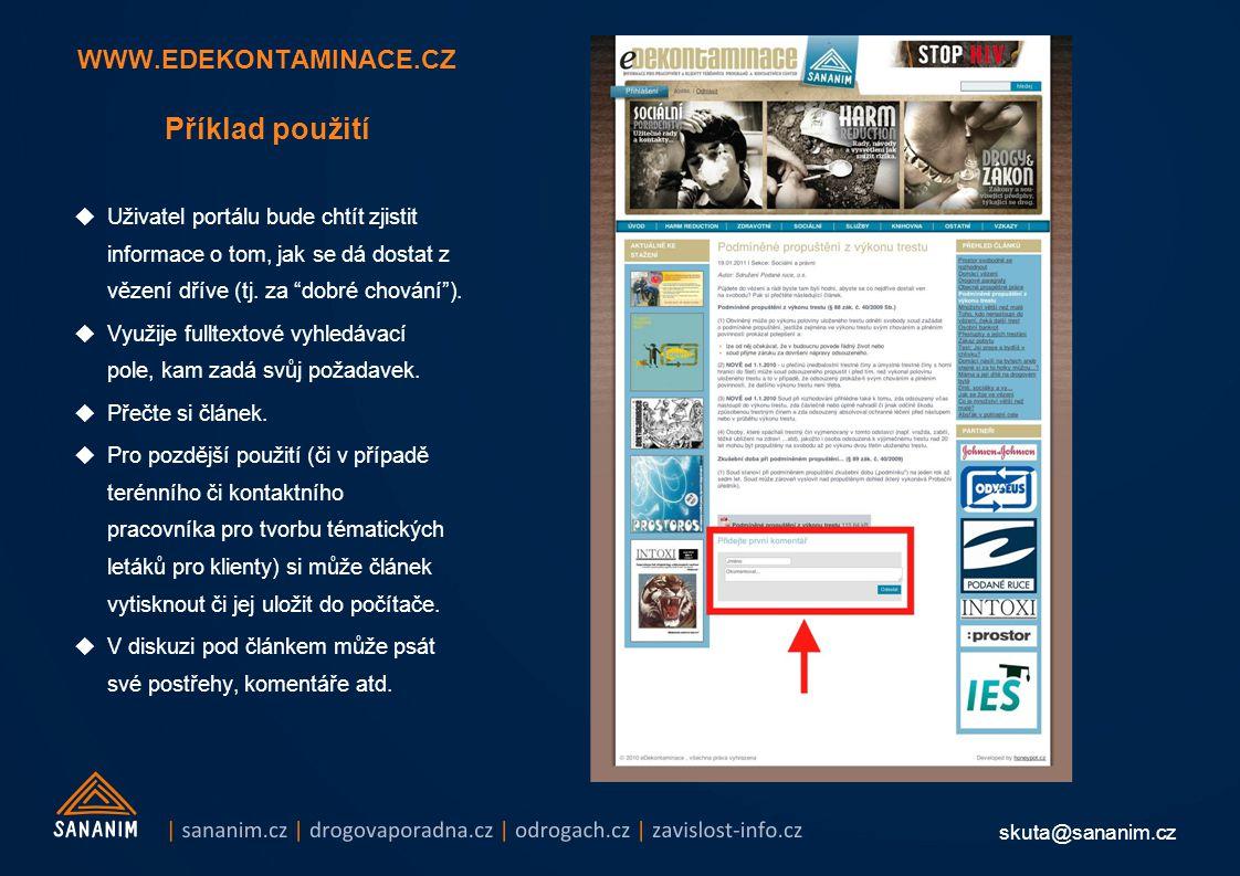 skuta@sananim.cz WWW.EDEKONTAMINACE.CZ Příklad použití  Uživatel portálu bude chtít zjistit informace o tom, jak se dá dostat z vězení dříve (tj. za
