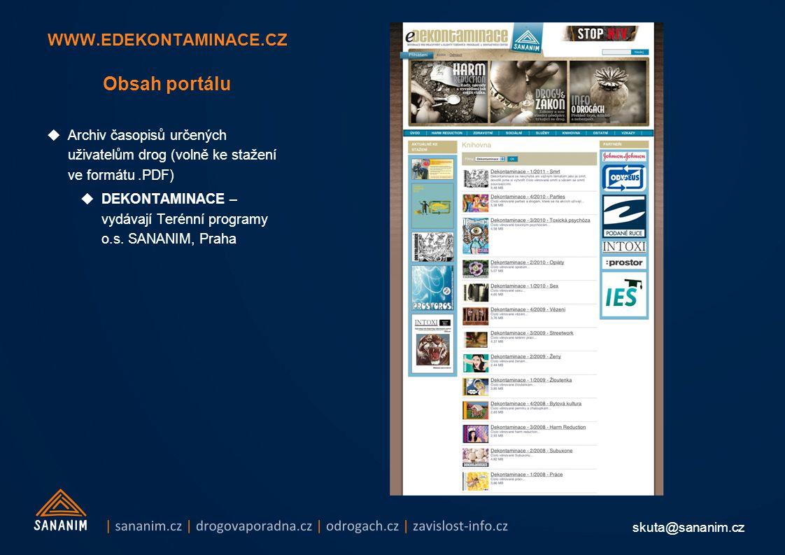 skuta@sananim.cz WWW.EDEKONTAMINACE.CZ Obsah portálu  Archiv časopisů určených uživatelům drog (volně ke stažení ve formátu.PDF)  DEKONTAMINACE – vy