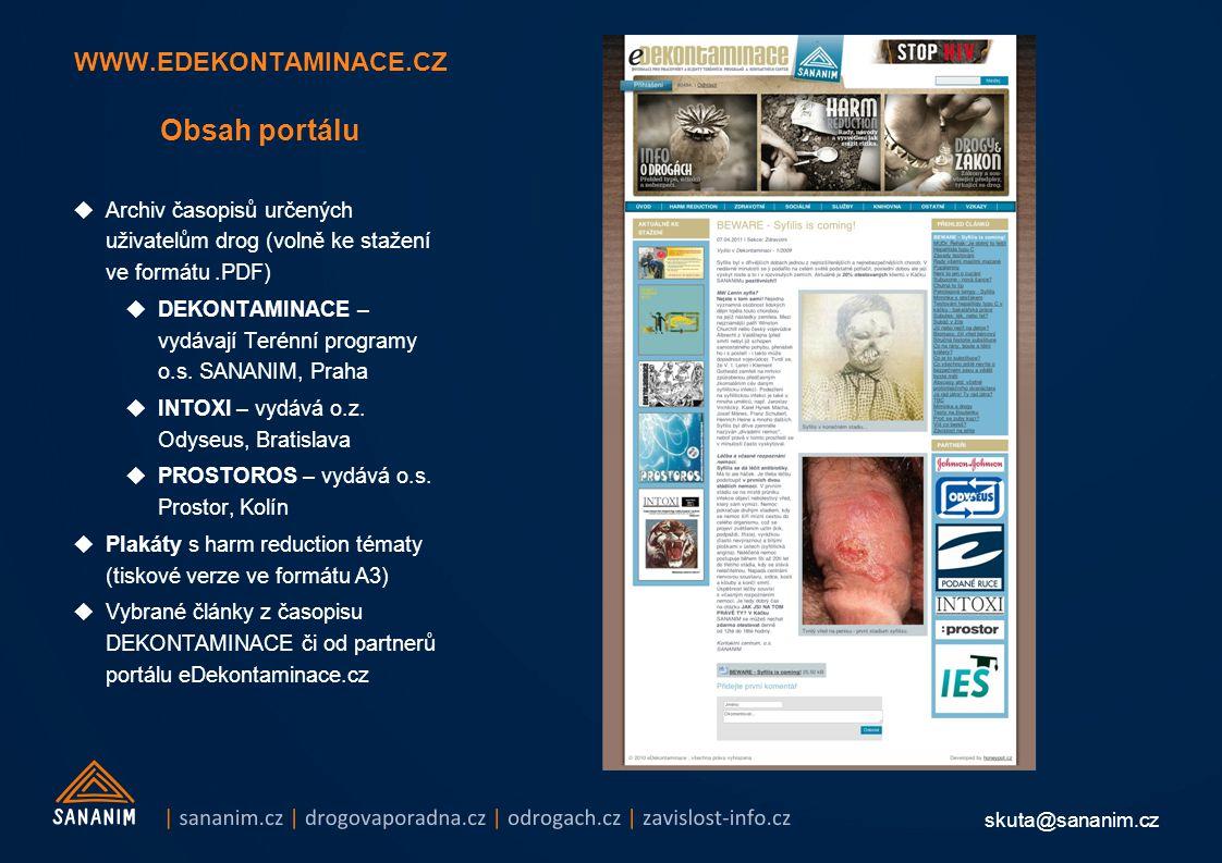 skuta@sananim.cz WWW.EDEKONTAMINACE.CZ Obsah portálu  Archiv časopisů určených uživatelům drog (volně ke stažení ve formátu.PDF)  DEKONTAMINACE – vydávají Terénní programy o.s.