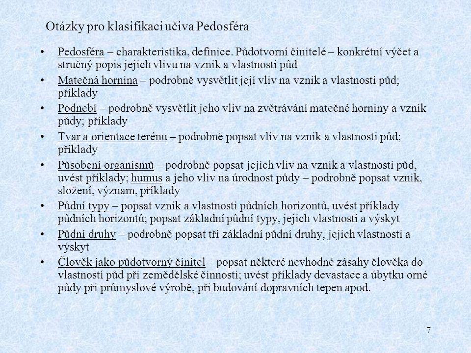 7 Otázky pro klasifikaci učiva Pedosféra Pedosféra – charakteristika, definice.