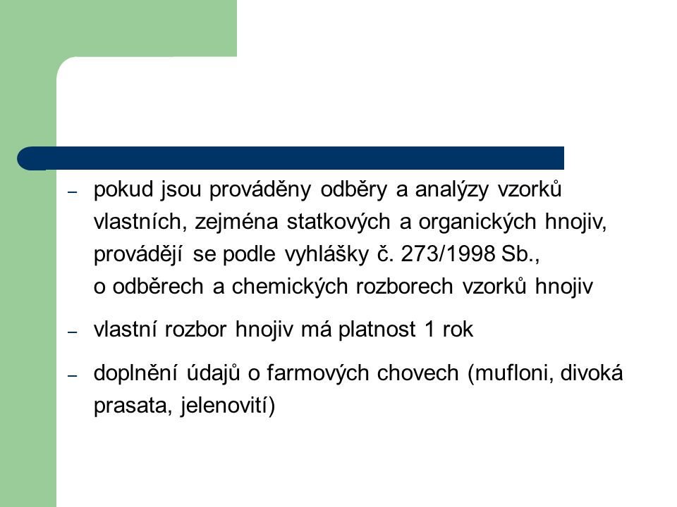 Zůstává ve vyhlášce o skladování a způsobu používání hnojiv (původně č.