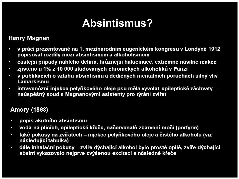 Absintismus? Henry Magnan v práci prezentované na 1. mezinárodním eugenickém kongresu v Londýně 1912 popisoval rozdíly mezi absintismem a alkoholismem