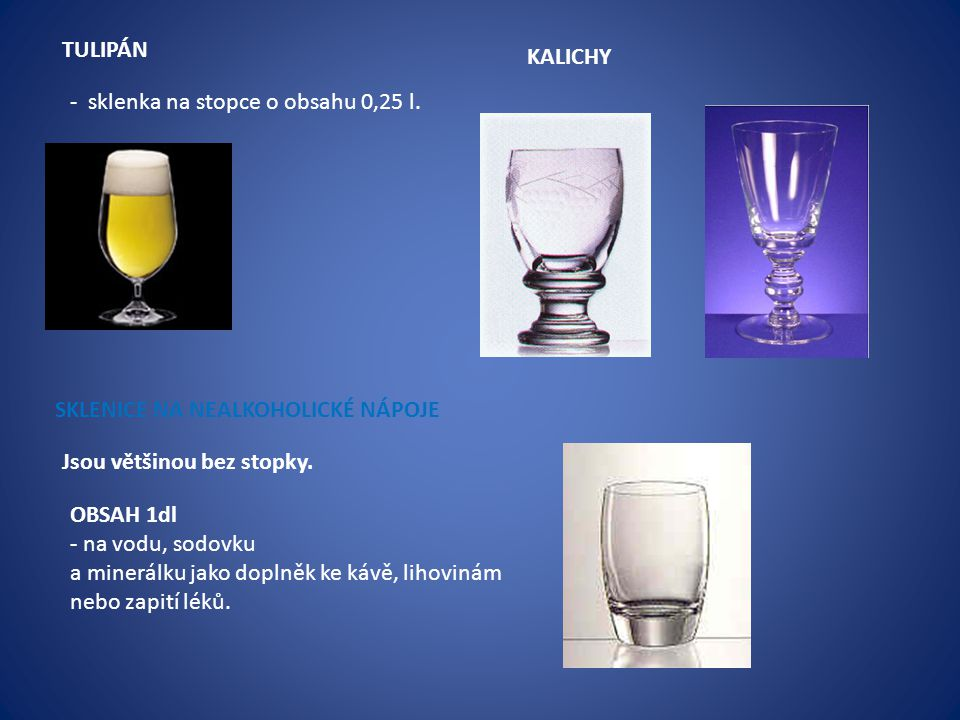 OBSAH 2dl - na ovocné mošty a džusy.OBSAH 3dl - na limonády, malé pivo a k lahvovému pivu.