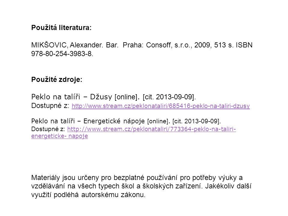 Použitá literatura: MIKŠOVIC, Alexander.Bar. Praha: Consoff, s.r.o., 2009, 513 s.