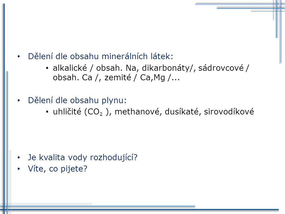 Dělení dle obsahu minerálních látek: alkalické / obsah.