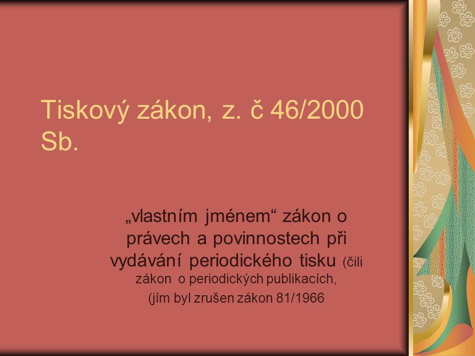 Tiskový zákon, z.č 46/2000 Sb.