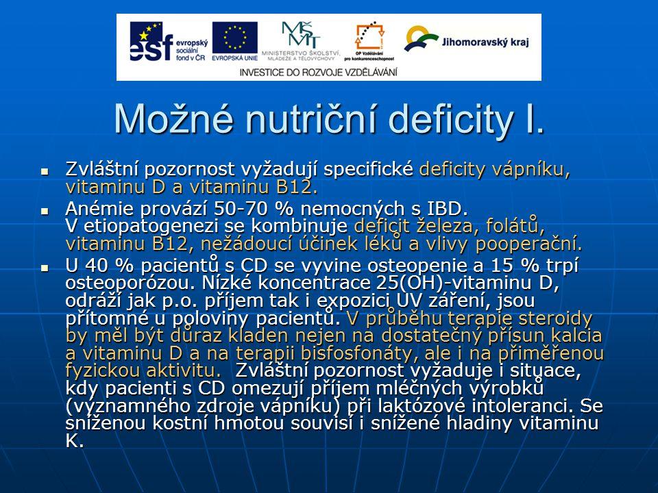 Možné nutriční deficity I. Zvláštní pozornost vyžadují specifické deficity vápníku, vitaminu D a vitaminu B12. Zvláštní pozornost vyžadují specifické