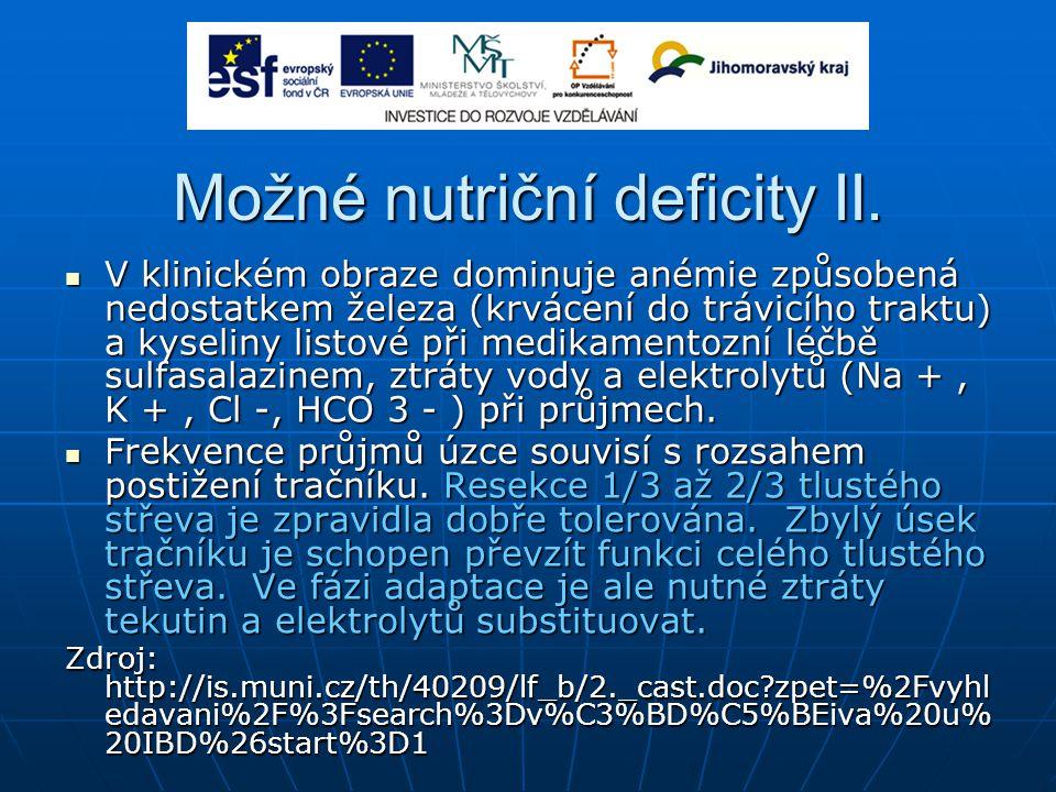 Možné nutriční deficity II. V klinickém obraze dominuje anémie způsobená nedostatkem železa (krvácení do trávicího traktu) a kyseliny listové při medi