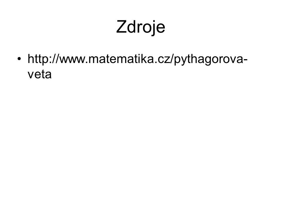 Zdroje http://www.matematika.cz/pythagorova- veta