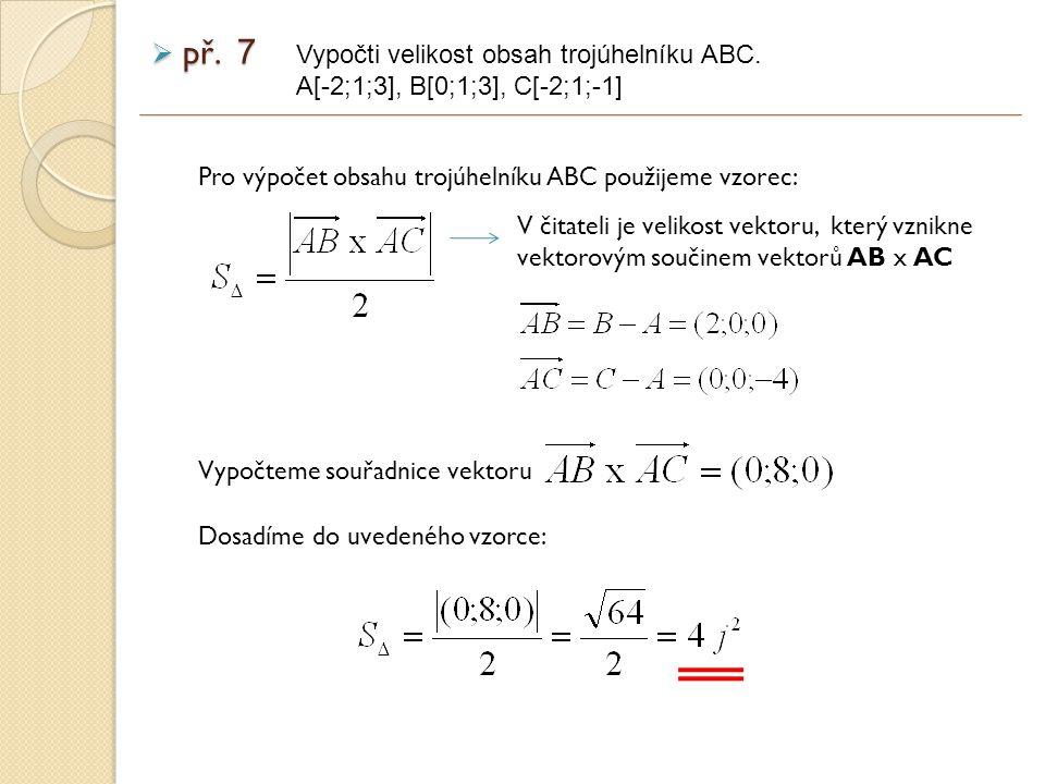 Pro výpočet obsahu trojúhelníku ABC použijeme vzorec:  př.