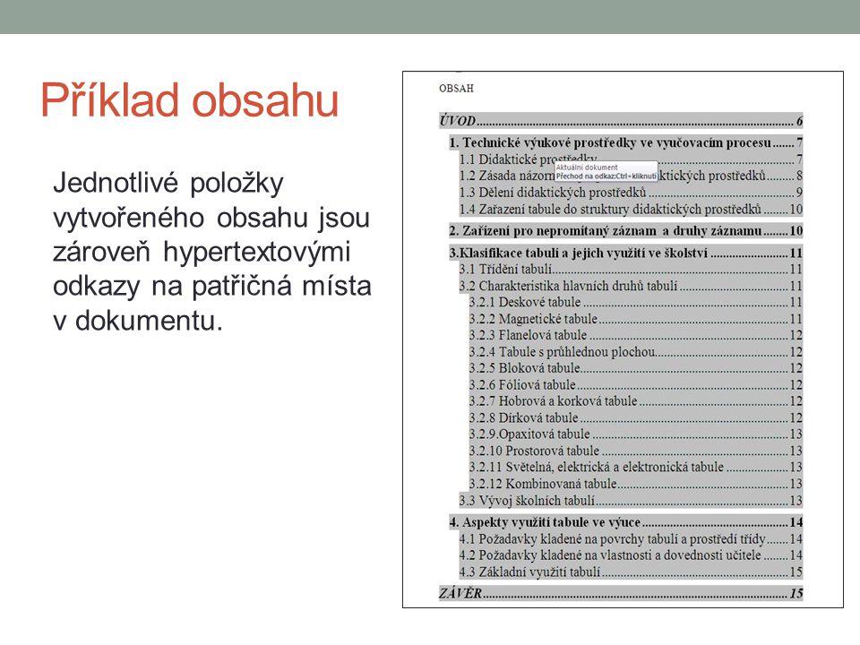 Příklad obsahu Jednotlivé položky vytvořeného obsahu jsou zároveň hypertextovými odkazy na patřičná místa v dokumentu.