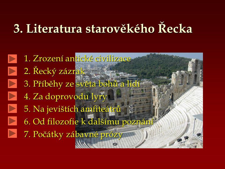 2. Literatura starověkého Orientu 1. Svědectví hliněných destiček 2. Poselství kamene a papyru 3. Moudrost z Persepole 4. Ze země zaslíbené 5. Svět ve