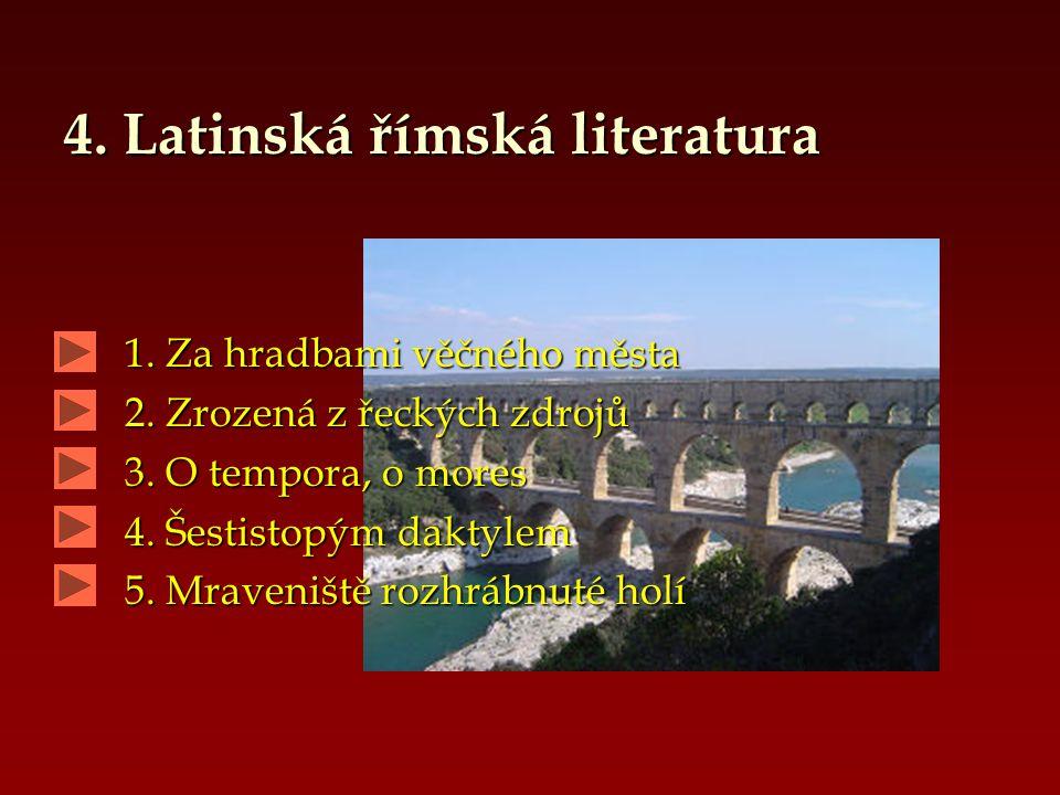 4.Latinská římská literatura 1. Za hradbami věčného města 1.